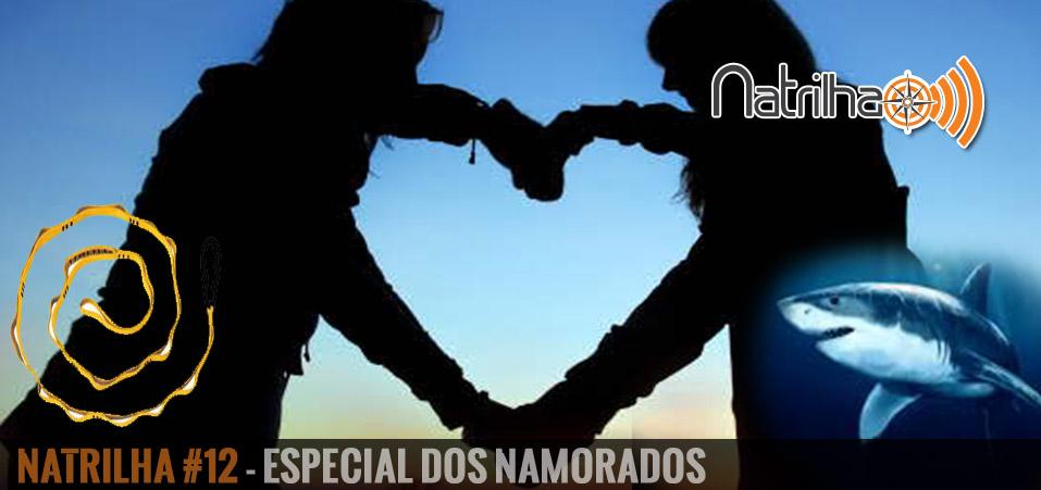 NaTrilha #12 – Especial dos Namorados