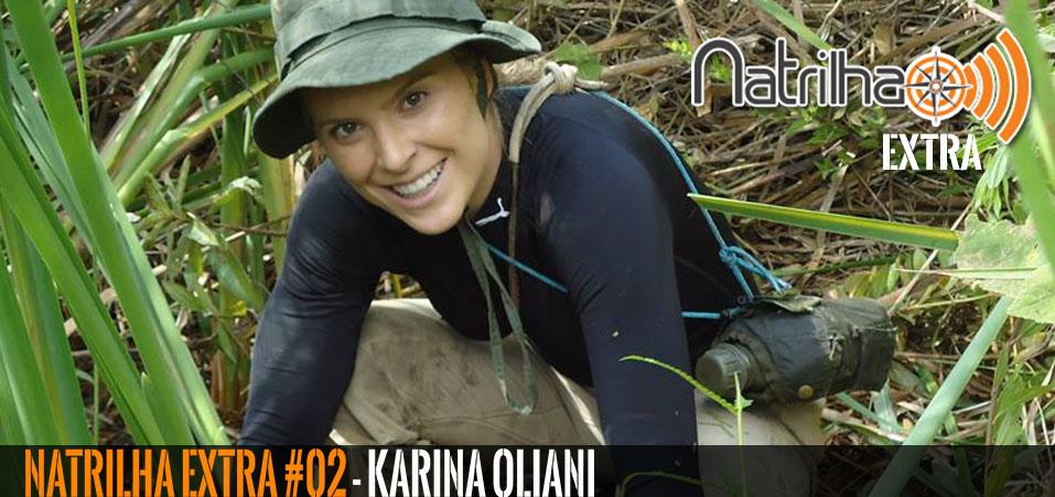 NaTrilha Extra #02 – Karina Oliani
