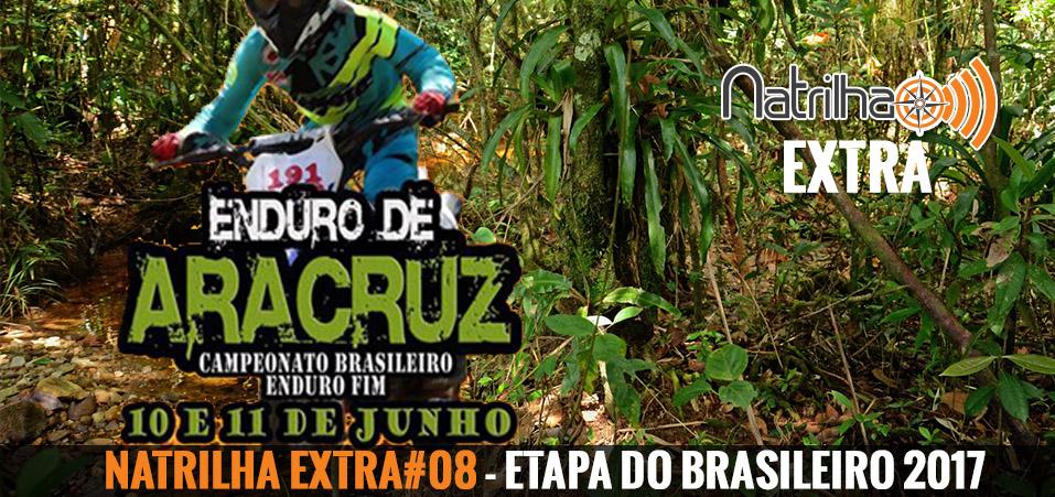 NaTrilha Extra #08 – Enduro – Etapa do Brasileiro 2017