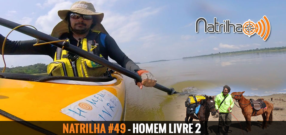 49 – Homem Livre 2: da Mongólia aos Rios da Amazônia