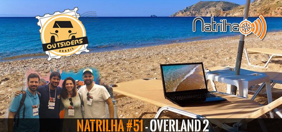 51 – Overland 2: Papo com Outsiders Brazil