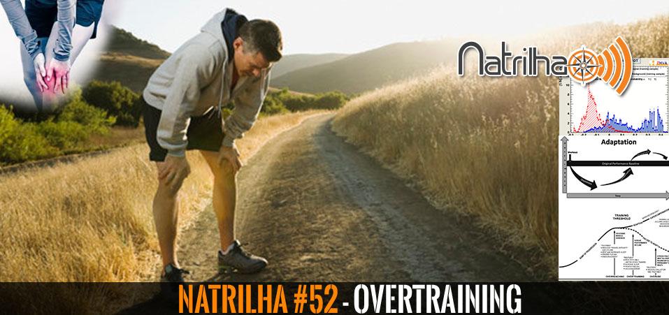 52 – O que é overtraining? Debate sobre o assunto