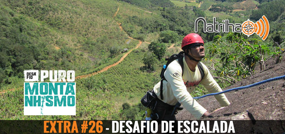 Extra #26 – Desafio de Escalada – Puro Montanhismo