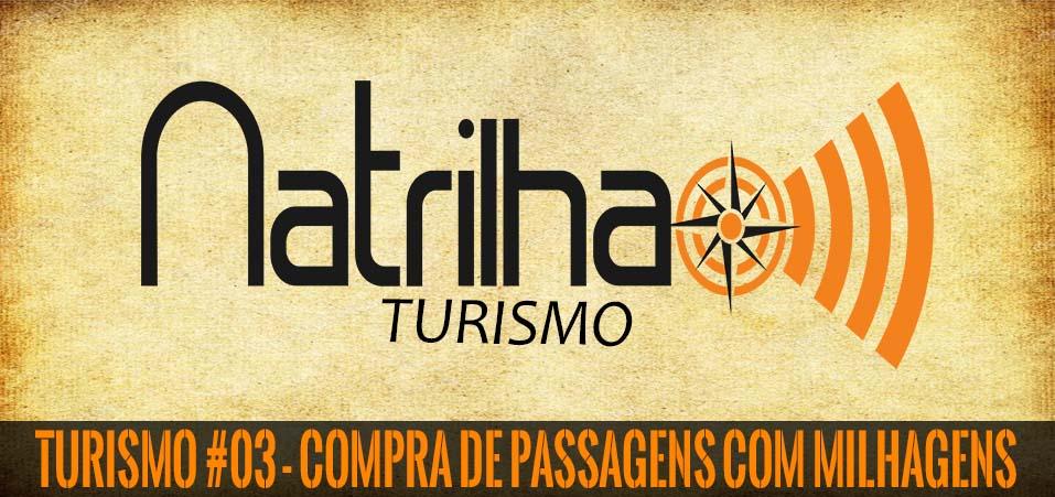 Compra de Passagens aéreas com milhagens | Turismo #03