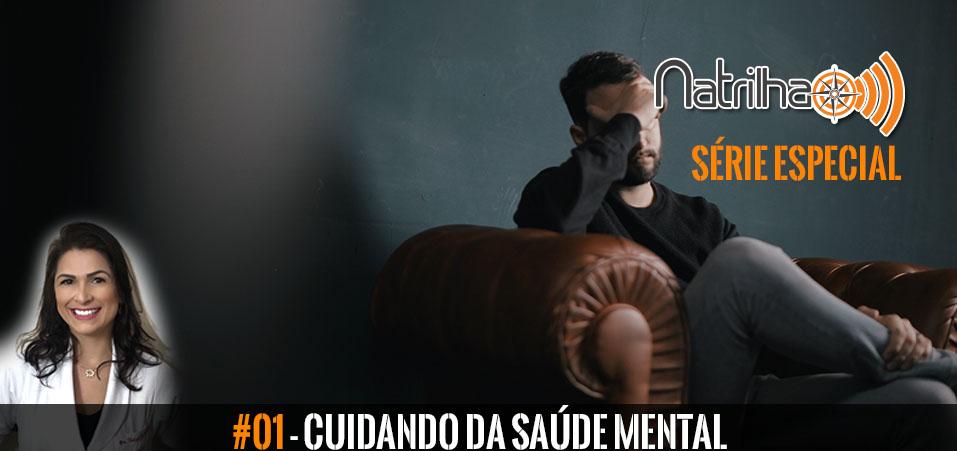Cuidando da saúde mental | Série Especial #01