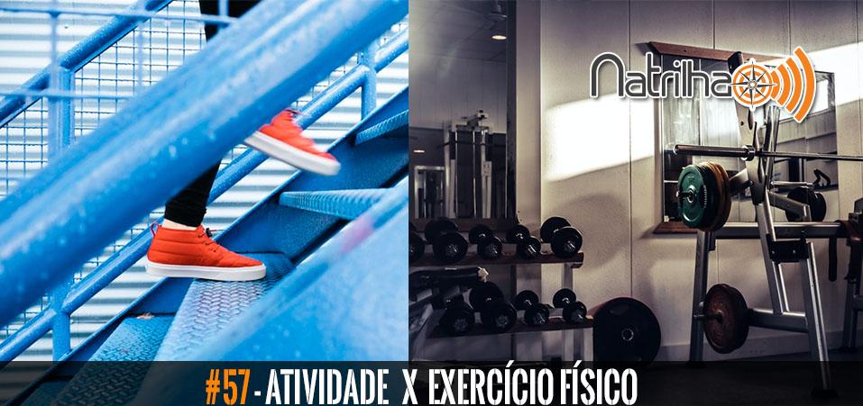 #57 – Diferença entre atividades e exercícios físicos.