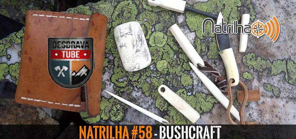 58 – Conhecendo o Bushcraft