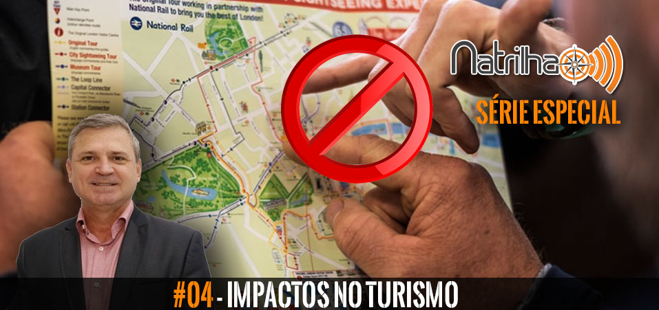 Série Pandemia 04 – Impacto no Turismo