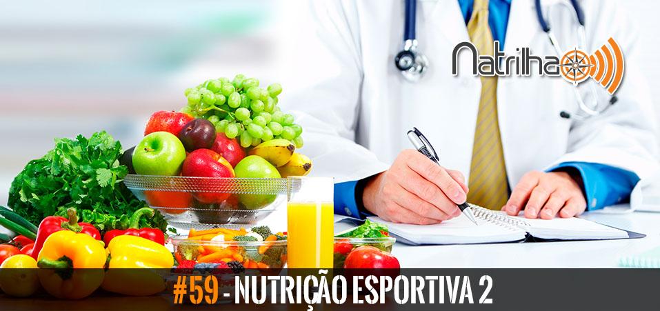 59 – Nutrição esportiva 2